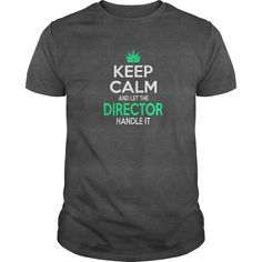 Keep Calm And Let The Director Handle It T-Shirts  Guys Tee Hoodie Ladies Tee Film Director T Shirts Film T-shirts Horror Film T Shirts For Babies Film T Shirt Designs