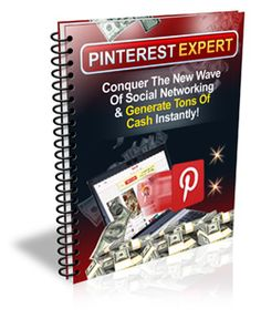 Pinterest Expert - The New Wave Of Social Networking & Generate Tons Of Cash Instantly !