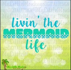 Livin' the Mermaid Life  Quote Digital Instant Download Cut File Clipart Mermaid SVG EPS Jpg Png  DXF Files - pinned by pin4etsy.com