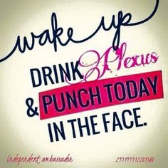 If you're wanting to great start with your mornings, then start drinking Plexus Slim the (Pink Drink) to kick your morning in the butt!! It's not always about being skinny, it's all about you  being as healthy as possible and making you feel better each and every day.  Visit www.BrandMePink.MyPlexusProducts.com  Ambassador No. 270277 We have 3 & 7 Day-Trials.