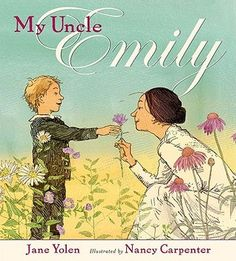 My Uncle Emily: story told in verse about Emily Dickinson through Emily's nephew perspective