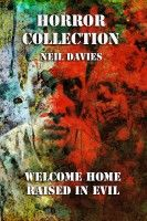 Horror Collection: Two Complete Novels, an ebook by Neil Davies at Smashwords