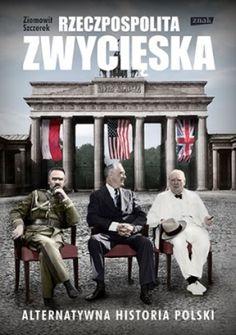 """Z. Szczerek """"Rzeczpospolita zwycięska : alternatywna historia Polski"""" 28.01-3.02.2014"""