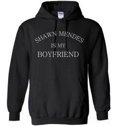 Shawn Mendes is my Boyfriend Hoodie