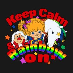 Keep Calm and Rainbow On