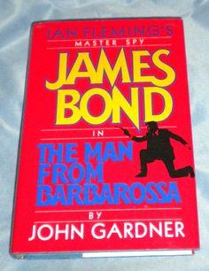 The Man from Barbarossa: Ian Fleming's Master Spy James Bond  by John Gardner   Hardcover   1991 1st edition