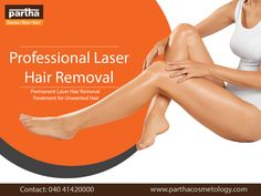 Get rid of unwanted hairs for long time with Partha Cosmetology Hair Removal. Permanent Laser Hair Removal, Laser Removal, Laser Hair Removal Treatment, Skin And Hair Clinic, Skin Clinic, Unwanted Hair, Cosmetology, Dental