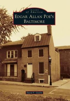 Edgar Allan Poe wrote his great works while living in several cities on the East Coast of the United States, but Baltimore's claim to him is special. His ancestors settled in the burgeoning town on th
