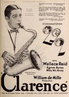 November 1922 Wallace Reid in Clarence, this was when he was unfortunately not at his best  his life was fading away with Hollywood using him up as fast as they could use him, why?