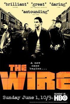 """The Wire - best tv show ever.  As one of my TV snob friends said back in the day, """"If you have HBO and you're not watching The Wire, you're just foolish."""""""