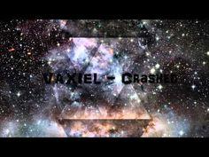 VAXIEL - Crashed