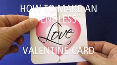 How To Make An Endless Love Valentine Card