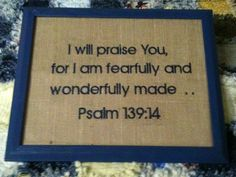 Bible verse or favorite poem machine embroidered on burlap.  Ready for you to frame.  $25.00.  Email order to mailto:pettietjim...