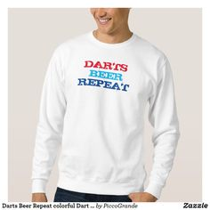 Darts Beer Repeat colorful Dart Player fun gift Sweatshirt Mothers Day Decor, Funny Mothers Day, Dart Shirts, Tee Shirts, Mens Sweatshirts, Hoodies, T Shirt Diy, Funny Tshirts, How To Look Better