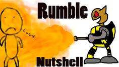 Rumble in a Nutshell