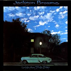 My review of Jackson Browne's Late for the Sky