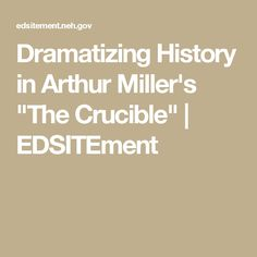 a history of salem trials in the crucible by arthur miller Inspired by the house un-american activities committee and the mccarthy trials of the 1950s, arthur miller wrote the crucible, a play set in 1692 salem, massachusetts during the height of the mass hysteria known as the salem witch trials.