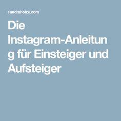 Die Instagram-Anleitung für Einsteiger und Aufsteiger
