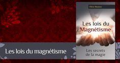 Au cours des 30 dernières années, beaucoup d'ouvrages sont parus pour décrire le Magnétisme comme un phénomène extérieur que nous pouvons plus ou moins contrôler.