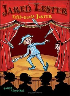 Jared Lester, Fifth Grade Jester: Kyi, Tanya, Newbigging, Martha: 9781554510269: Amazon.com: Books