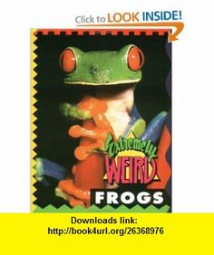 Extremely Weird Frogs (9781562612825) Sarah Lovett , ISBN-10: 1562612824  , ISBN-13: 978-1562612825 ,  , tutorials , pdf , ebook , torrent , downloads , rapidshare , filesonic , hotfile , megaupload , fileserve