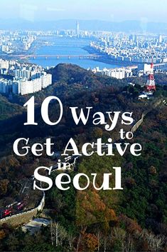 Seoul, South Korea has mountains. It has rivers and streams. It has forests and walking trails. It is the perfect city for an active travel experience. Experience history, see the top sights, explore the quirky cultural scene, all while staying active!