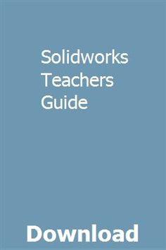 Solidworks Teachers Guide pdf download online full