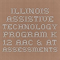 Illinois Assistive Technology Program K-12 AAC & AT Assessments