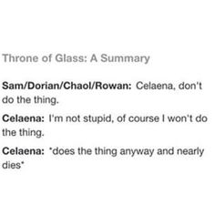 And there's also the whole evil king but very true. Throne of Glass Sarah J Maas