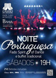 Bahia – NOITE PORTUGUESA com buffet português e espectáculo Fado, Spirit of Dance. Valor: 25€ inclui jantar, espectáculo, bebidas durante o jantar e 5€ em jogo - Reservas no 291 140 424