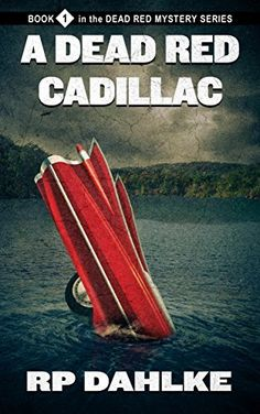 A Dead Red Cadillac (The Dead Red Mystery Series, Book 1) by RP Dahlke, http://smile.amazon.com/dp/B004QOAZO2/ref=cm_sw_r_pi_dp_YJM3ub0R4H1G7