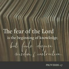 Fear of the Lord is the foundation of true knowledge, but fools despise wisdom and discipline. Proverbs 1 NLT http://bible.com/116/pro.1.7.NLT