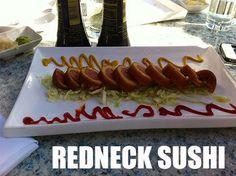 redneck sushi