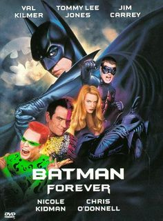 Batman Forever (1995) Batman must battle Two-Face and The Riddler with help of an amourous psychologist and a young circus acrobat who becomes his sidekick, Robin. Director: Joel Schumacher Writers: Bob Kane (characters), Lee Batchler (story) Stars: Val Kilmer, Tommy Lee Jones, Jim Carrey