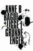 """""""Ligge i grønne enger"""" av Anne Birkefeldt Ragde"""