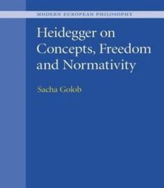 Heidegger On Concepts Freedom And Normativity PDF