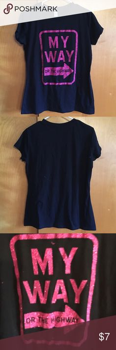 Black T shirt My way or the highway T shirt.tag is 1X but it runs like a large. 60% cotton, 40% polyester. Tops Tees - Short Sleeve