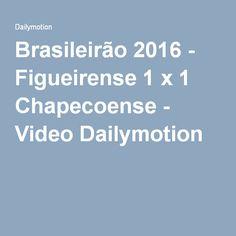 Brasileirão 2016 - Figueirense 1 x 1 Chapecoense - Video Dailymotion