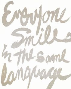 'Everyone Smiles in the Same Language' - George Carlin, sunnychampagne #Illustration #Quotation #George_Carlin