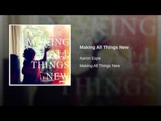 Provided to YouTube by DistroKid Making All Things New · Aaron Espe Making All Things New ℗ Crowd Goes Mild Released on: 2015-10-23 Auto-generated by YouTube.