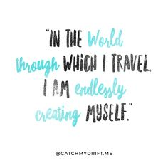 In the World Through Which I Travel I Am Endlessly Creating Myself - F. Fanon