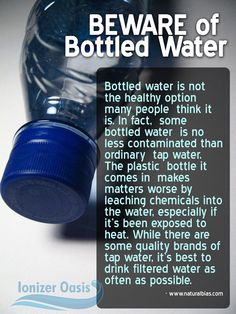 Bottled water scary facts. Visit www.ionizeroasis.com to know more.