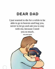 25 Beautiful Inspirational Quotes To Make Your Day - Disqora Rip Dad Quotes, Daddy Daughter Quotes, Hug Quotes, Father And Daughter Love, Father Quotes, Missing Dad Quotes, Dad Qoutes, Dad Poems, Family Quotes