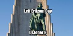 Happy Leif Erikson Day! But who was Leif Erikson and why does he have a national day of observance? Leif Erikson Day is an annual American observance which occurs on October 9. It honors Leif Erikson, the Norse explorer who led the first Europeansbelievedto have set foot in North America. Leif Erikson (Icelandic: Leifur Eiríksson, Old Norse: Leifr Eiríksson or Norwegian: Leiv Eiriksson) The date 'October 9' is not associated with any particular event in Leif Erikson's life. The date was…