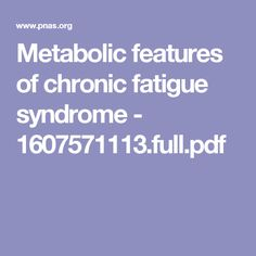 Metabolic features of chronic fatigue syndrome - 1607571113.full.pdf