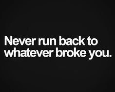 never run back….