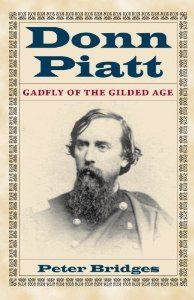 """Donn Piatt: Gadfly of the Gilded Age"" by Peter Bridges '53"