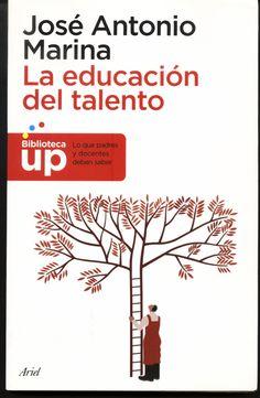 La educación del talento / José Antonio Marina
