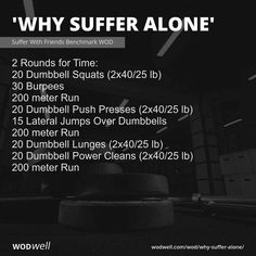 """""""Why Suffer Alone"""" WOD - 2 Rounds for Time: 20 Dumbbell Squats lb); 200 meter Run; 15 Lateral Jumps Over Dumbbells; 200 meter Run; 200 meter Run Crossfit Workouts At Home, Wod Workout, Treadmill Workouts, Fun Workouts, Cardio Kickboxing, Insanity Workout, Dumbbell Workout, Workout Routines, Assault Bike Workout"""