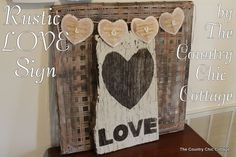 Rustic LOVE Sign from Barnwood ~ * THE COUNTRY CHIC COTTAGE (DIY, Home Decor, Crafts, Farmhouse)